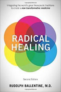 Radical Healing Rudolph Ballentine MD