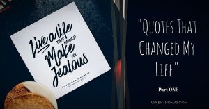 Owen Looks at three quotes that change life for the better